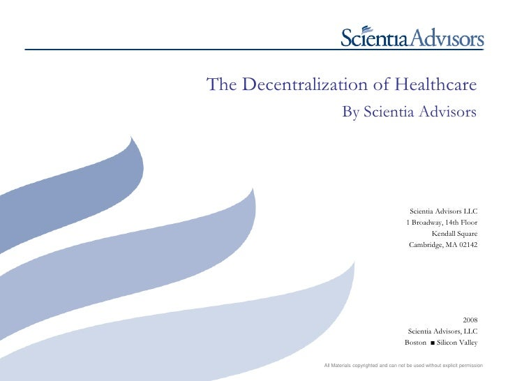 The Decentralization of Healthcare                       By Scientia Advisors                                             ...