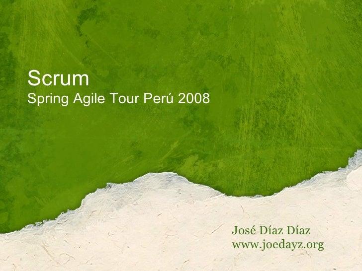 Scrum Spring Agile Tour Perú 2008 José Díaz Díaz www.joedayz.org