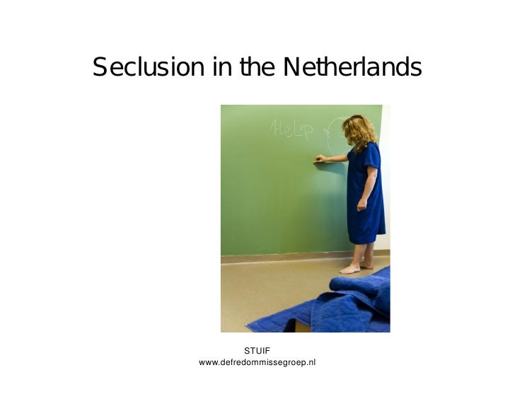 Seclusion in the Netherlands                        STUIF          www.defredommissegroep.nl