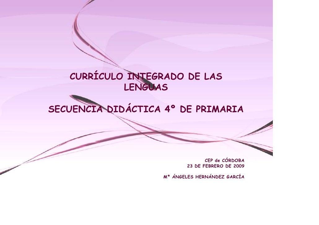 CURRÍCULO INTEGRADO DE LAS             LENGUAS  SECUENCIA DIDÁCTICA 4º DE PRIMARIA                                       C...