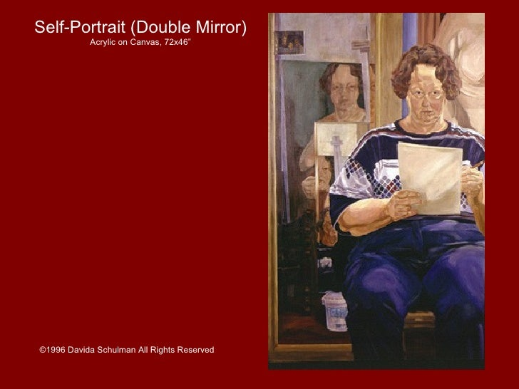 "Self-Portrait (Double Mirror) Acrylic on Canvas, 72x46"" ©1996 Davida Schulman All Rights Reserved"
