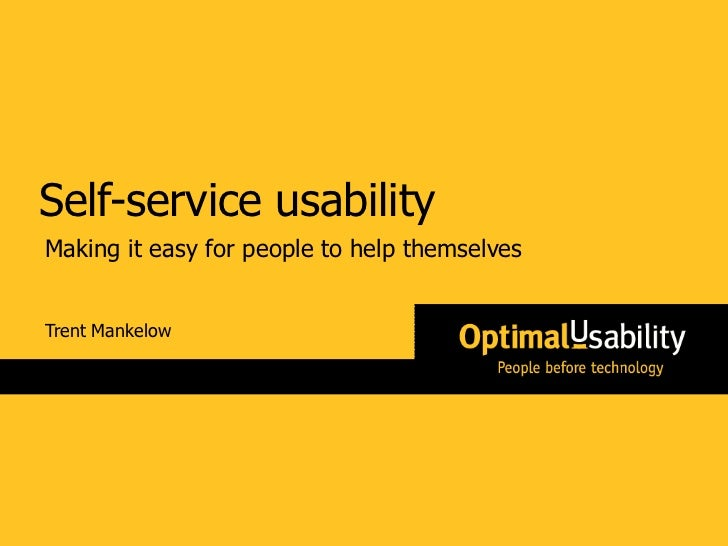 Self-service usability Making it easy for people to help themselves   Trent Mankelow