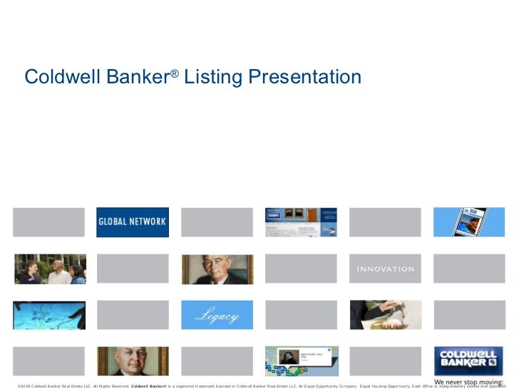 Coldwell Banker® Listing Presentation©2009 Coldwell Banker Real Estate LLC. All Rights Reserved. Coldwell Banker® is a reg...