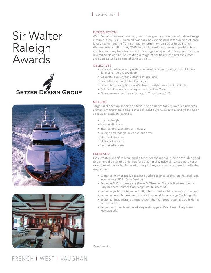 |   CASE STUDY       |    Sir Walter              INTRODUCTION              Ward Setzer is an award-winning yacht designer...