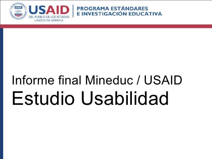 Informe final Mineduc / USAID Estudio Usabilidad