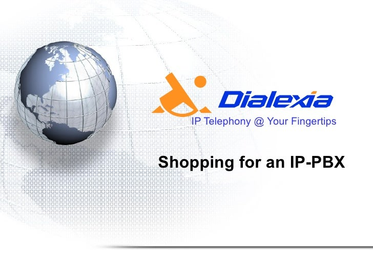 IP Telephony @ Your Fingertips Shopping for an IP-PBX