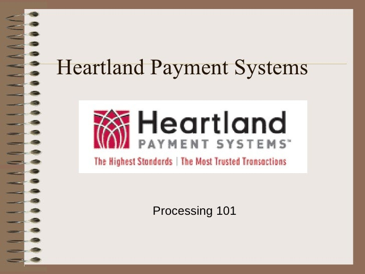 Heartland Payment Systems Processing 101