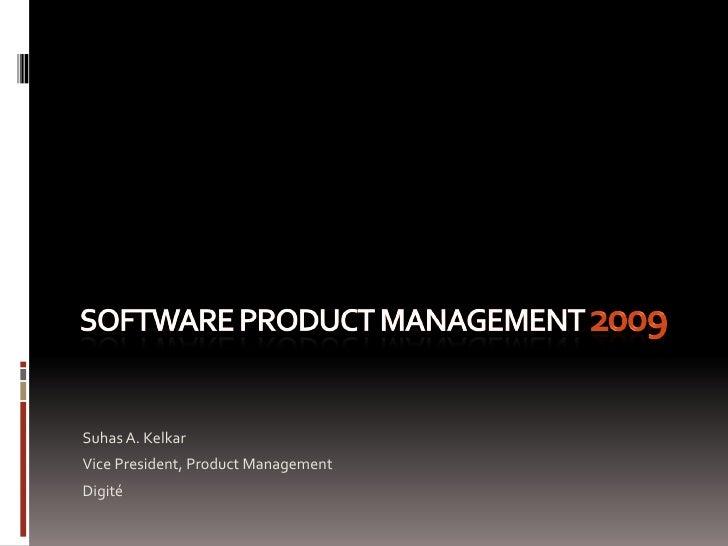 Suhas A. Kelkar Vice President, Product Management Digité
