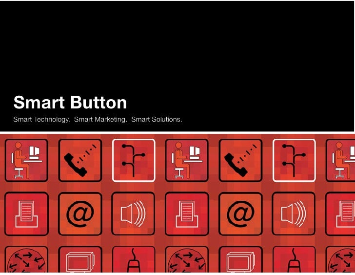 Smart Button Smart Technology. Smart Marketing. Smart Solutions.
