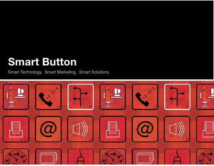 Smart Button Smart Technology. Smart Marketing. Smart Solutions.