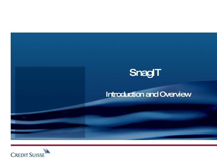 SnagIT  Introduction and Overview