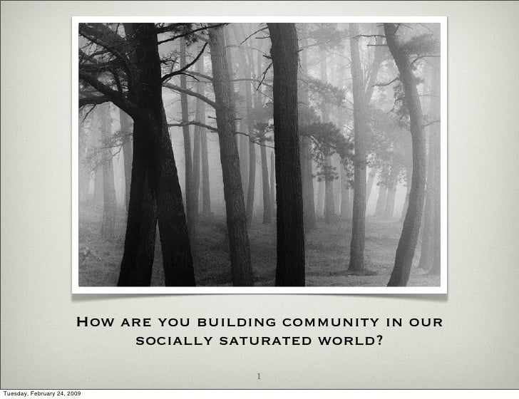 How are you building community in our                              socially saturated world?                              ...