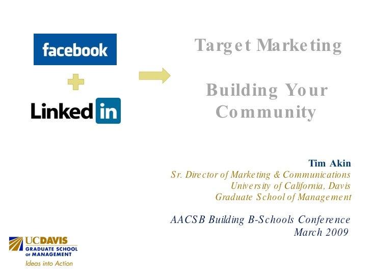 <ul><li>Tim Akin </li></ul><ul><li>Sr. Director of Marketing & Communications </li></ul><ul><li>University of California, ...