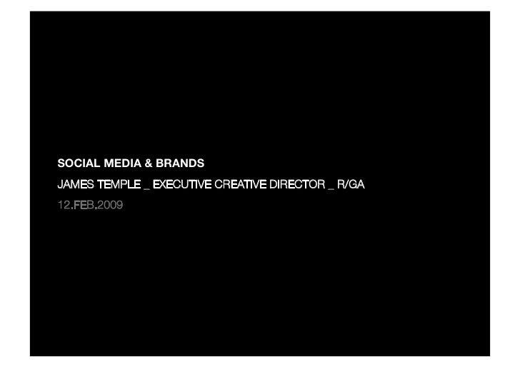 SOCIAL MEDIA & BRANDS JAMES TEMPLE _ EXECUTIVE CREATIVE DIRECTOR _ R/GA 12.FEB.2009