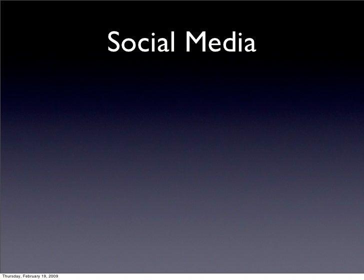 Social Media     Thursday, February 19, 2009