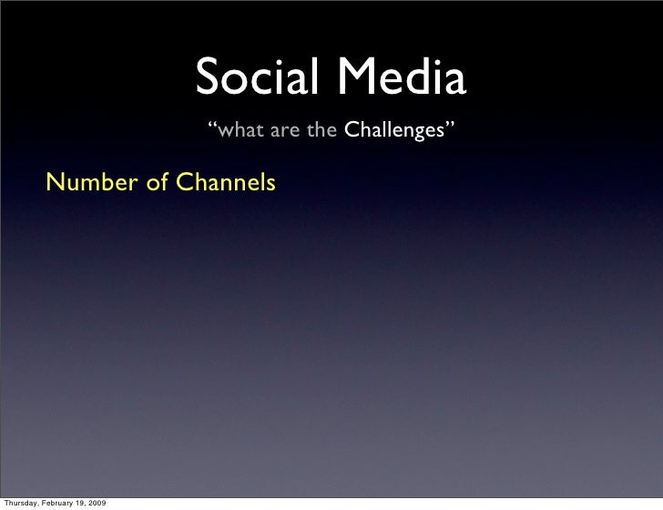 """Social Media                               """"what are the Challenges""""            Number of Channels     Thursday, February ..."""