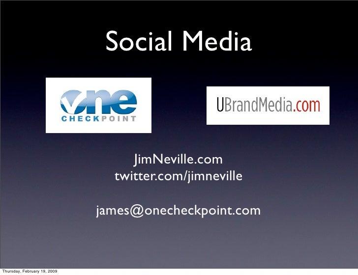 Social Media                                      JimNeville.com                                 twitter.com/jimneville   ...
