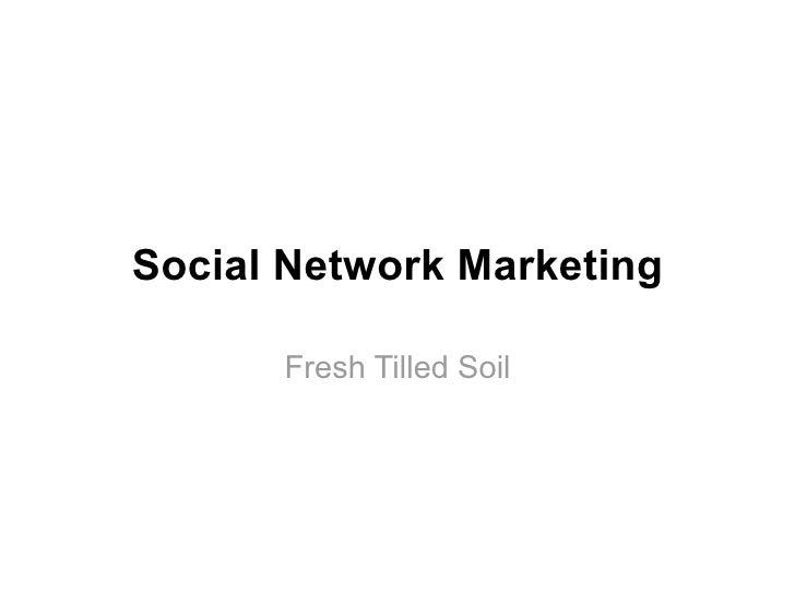 Social Network Marketing        Fresh Tilled Soil