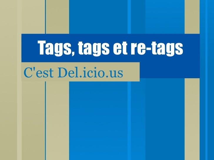 Tags, tags et re-tags C'est Del.icio.us