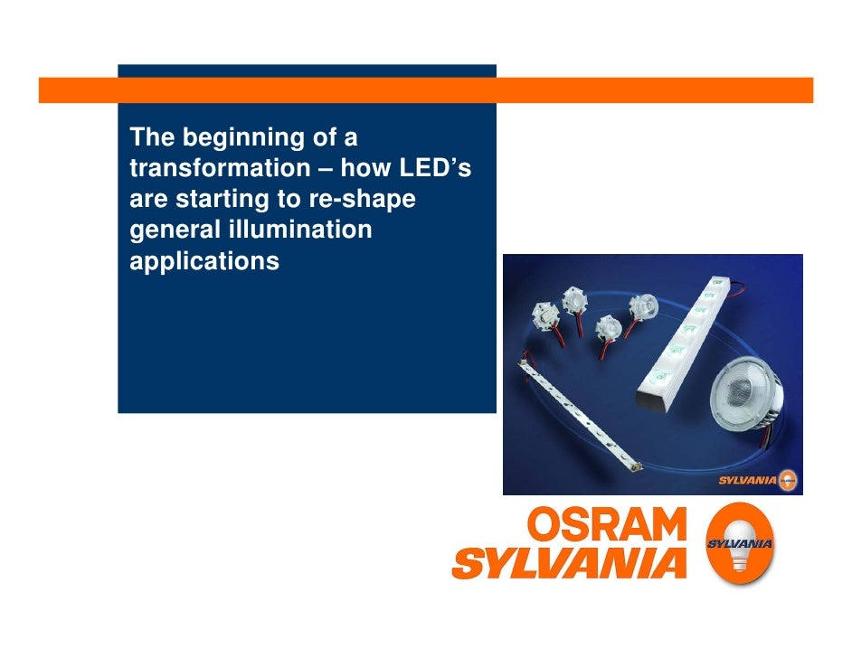 The beginning of a transformation – how LED's are starting to re-shape general illumination applications