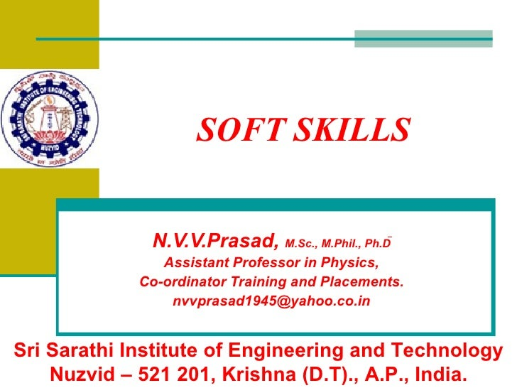 SOFT SKILLS N.V.V.Prasad,   M.Sc., M.Phil., Ph.D Assistant Professor in Physics, Co-ordinator Training and Placements. [em...