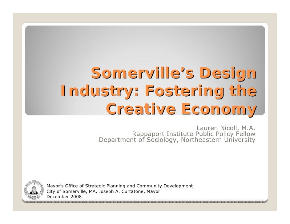 Somerville's Design      Industry: Fostering the           Creative Economy                                               ...