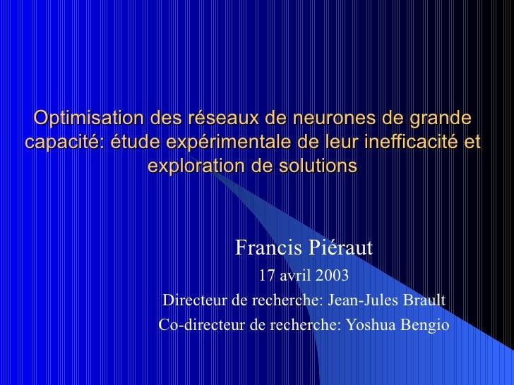Optimisation des réseaux de neurones de grande capacité: étude expérimentale de leur inefficacité et exploration de soluti...