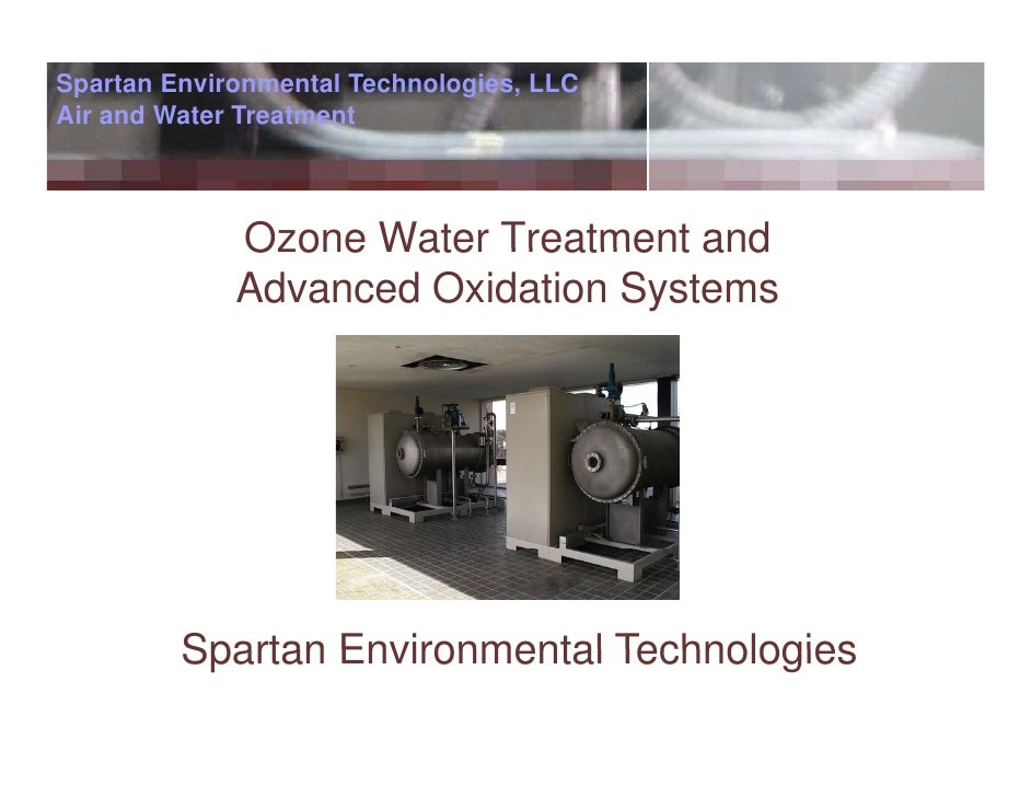 Spartan Environmental Technologies, LLC Air and Water Treatment                 Ozone Water Treatment and              Adv...