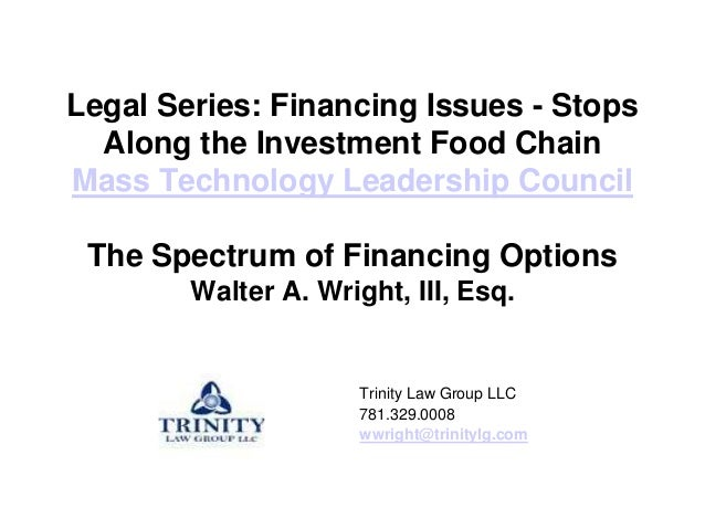 Legal Series: Financing Issues - Stops  Along the Investment Food ChainMass Technology Leadership Council The Spectrum of ...