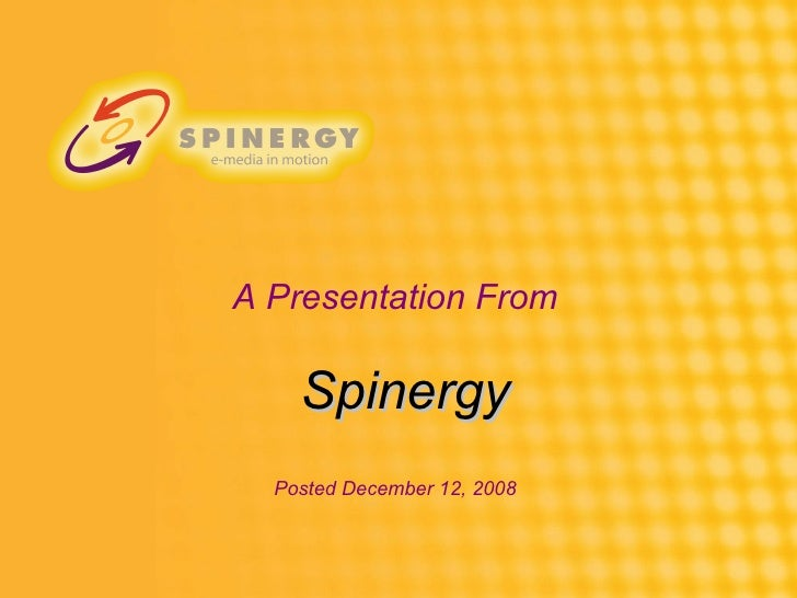 A Presentation From Posted December 12, 2008 Spinergy