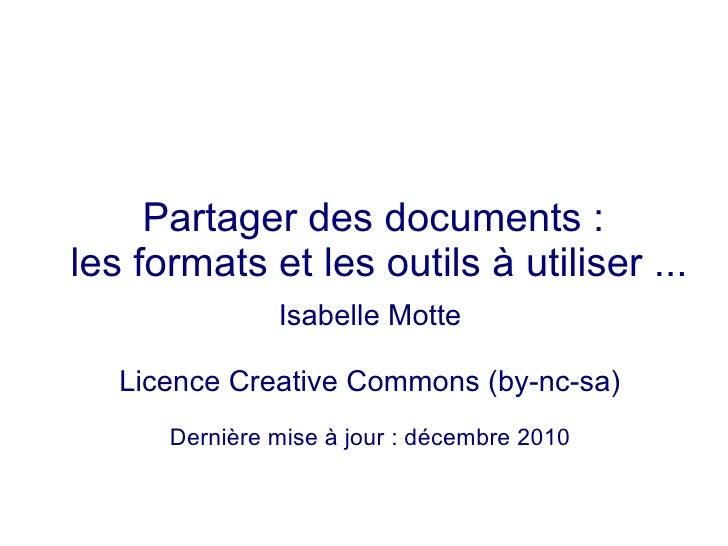 Partager des documents : les formats et les outils à utiliser ...               Isabelle Motte     Licence Creative Common...