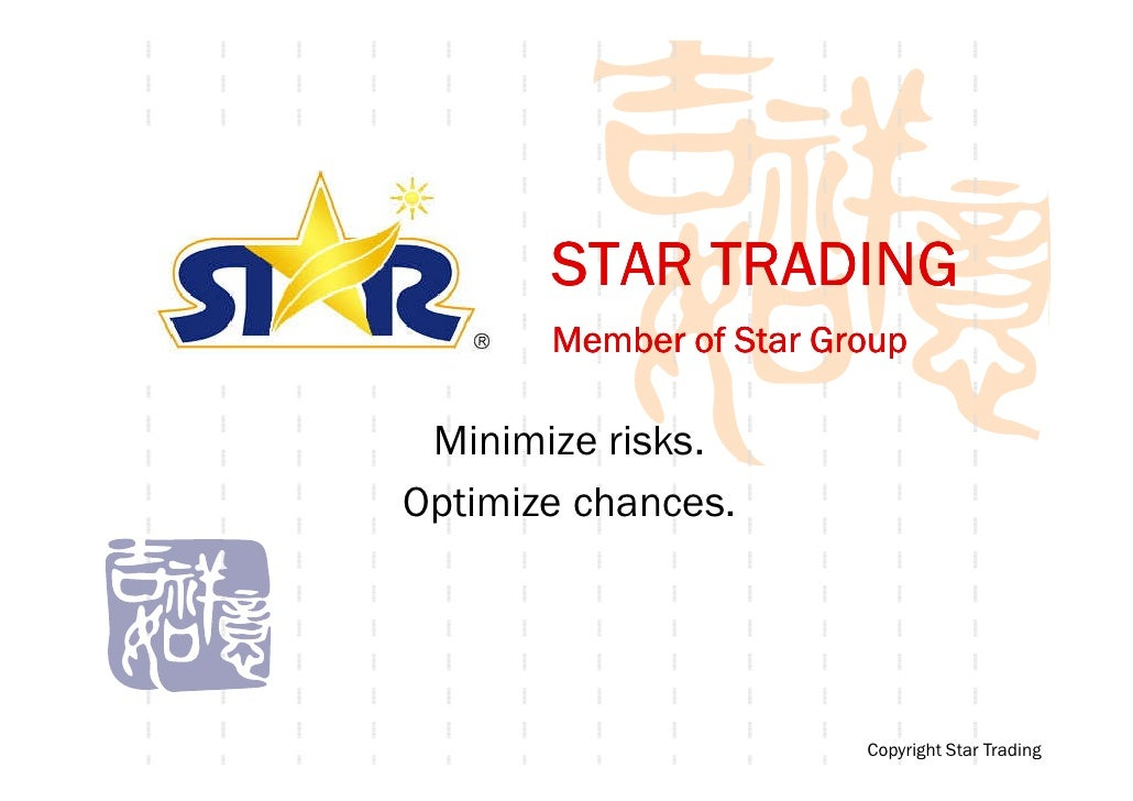 STAR TRADING        Member of Star Group   Minimize risks. Optimize chances.                             Copyright Star Tr...