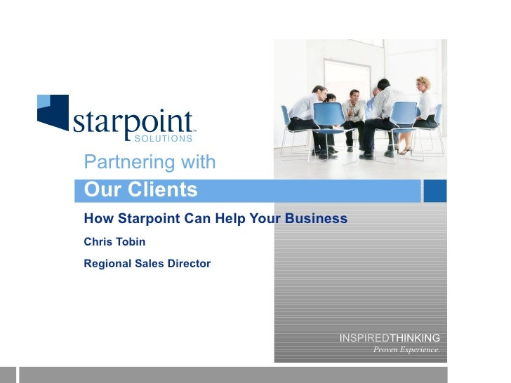 Our Clients How Starpoint Can Help Your Business Chris Tobin Regional Sales Director Partnering with