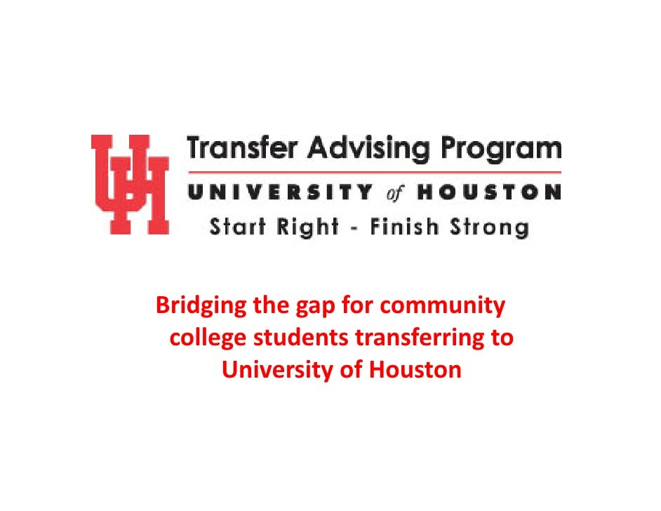 Bridging the gap for community   college students transferring to        University of Houston