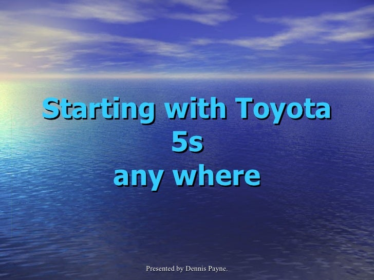 Starting with Toyota 5s any where