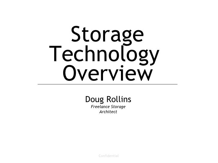 Storage Technology  Overview Doug Rollins Freelance Storage Architect