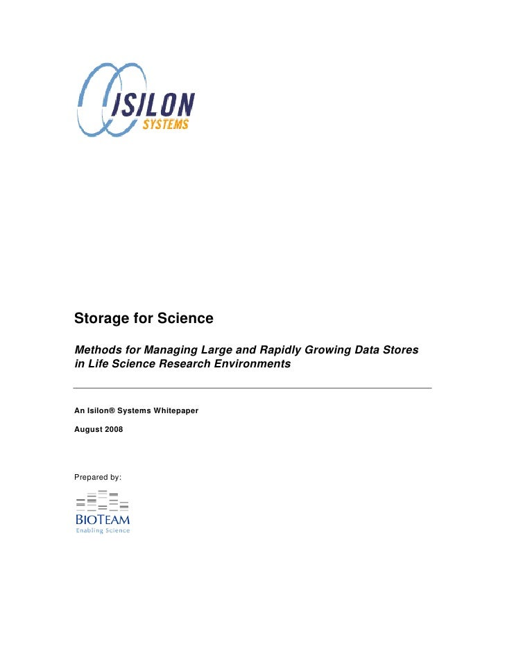 Storage for Science  Methods for Managing Large and Rapidly Growing Data Stores in Life Science Research Environments   An...