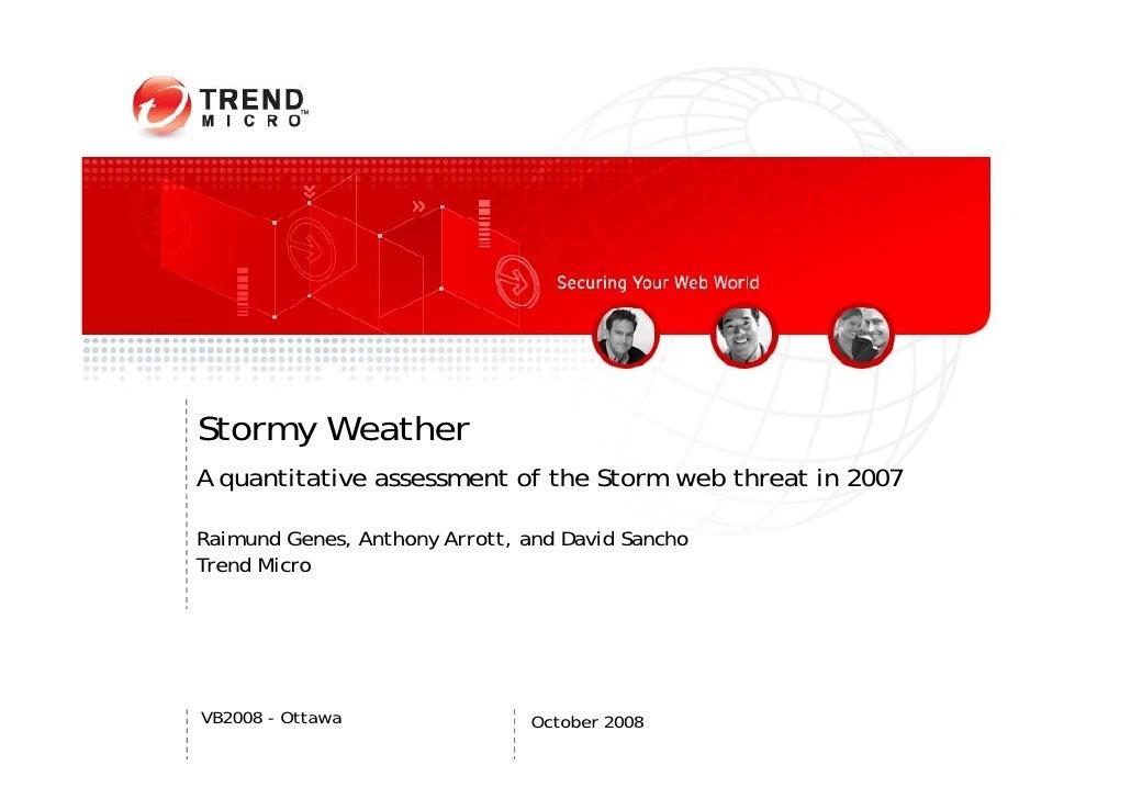 Stormy Weather A quantitative assessment of the Storm web threat in 2007   q  Raimund Genes, Anthony Arrott, and David San...