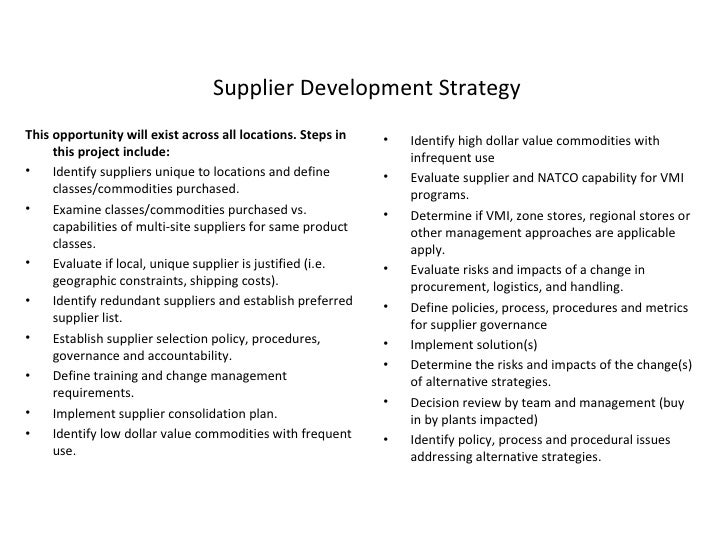 This definition does not restrict the scope of the varied activities that may be part of a Supplier Development programme; however, it is intended to exclude developing a new source of supply.