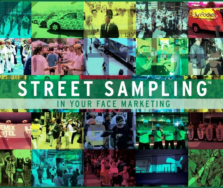 STREET SAMPLING ™                                      IN YOUR FACE MARKETING         Street Sampling Inc. is your one sou...