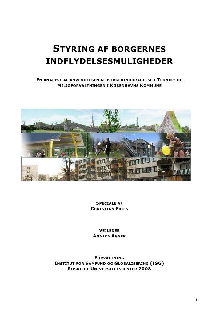 STYRING AF BORGERNES    INDFLYDELSESMULIGHEDER  EN ANALYSE AF ANVENDELSEN AF BORGERINDDRAGELSE I TEKNIK-   OG         MILJ...