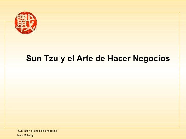 """Sun Tzu y el Arte de Hacer Negocios """" Sun Tzu  y el arte de los negocios"""" Mark McNeilly"""