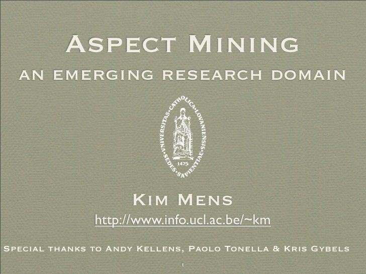 Aspect Mining   an emerging research domain                          Kim Mens                http://www.info.ucl.ac.be/~km...