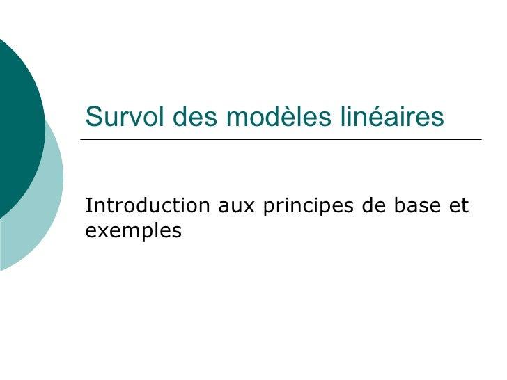 Survol des modèles linéaires Introduction aux principes de base et exemples