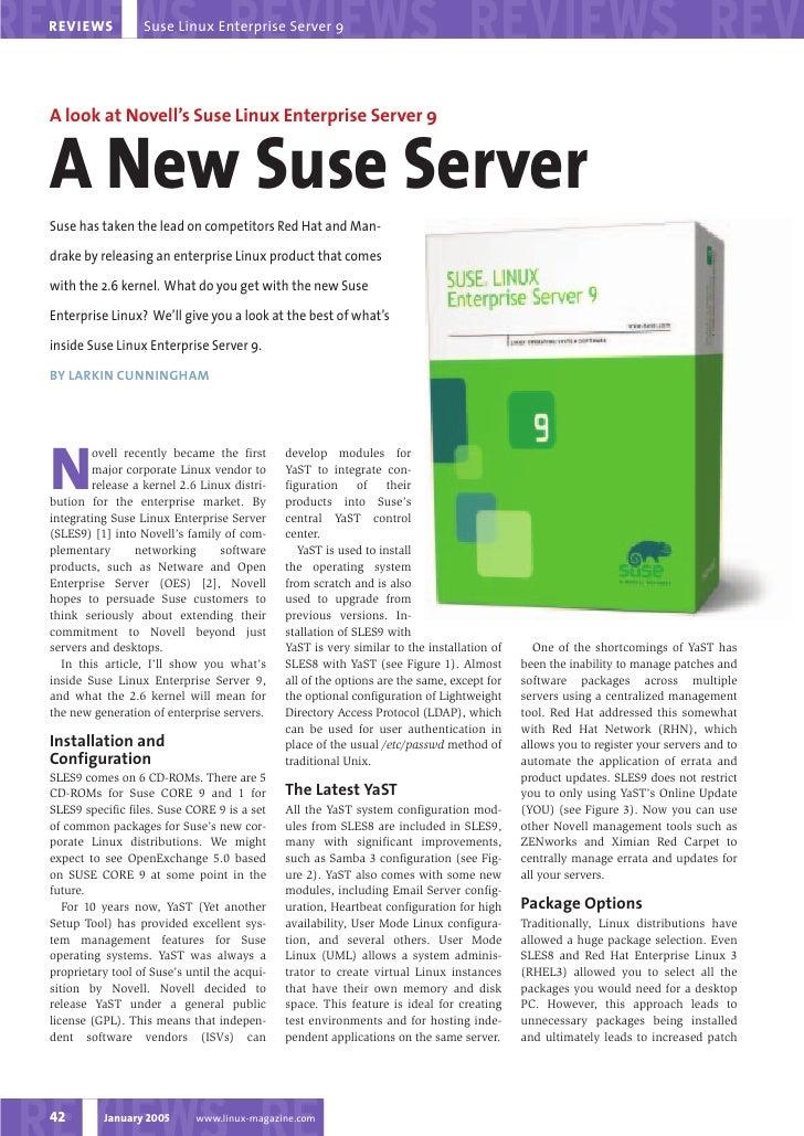 Suse Linux Enterprise Server 9 REVIEWS     A look at Novell's Suse Linux Enterprise Server 9   A New Suse Server Suse has ...