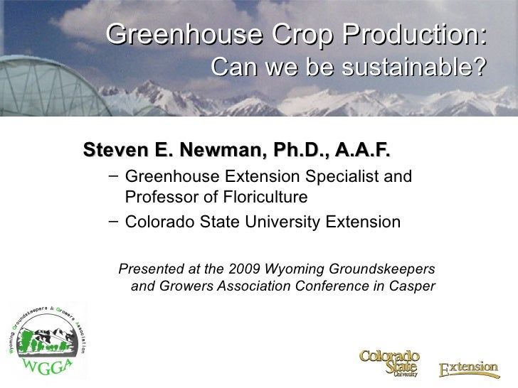 <ul><li>Steven E. Newman, Ph.D., A.A.F. </li></ul><ul><ul><li>Greenhouse Extension Specialist and Professor of Floricultur...