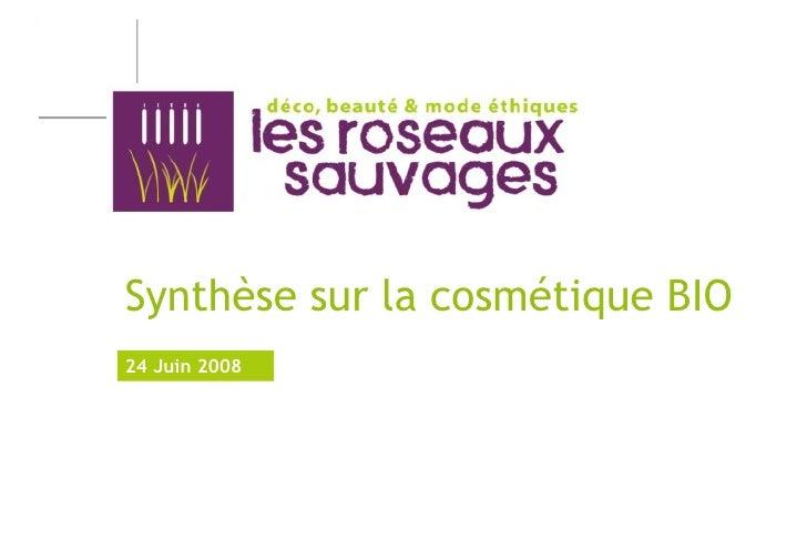 Synthèse sur la cosmétique BIO 24 Juin 2008
