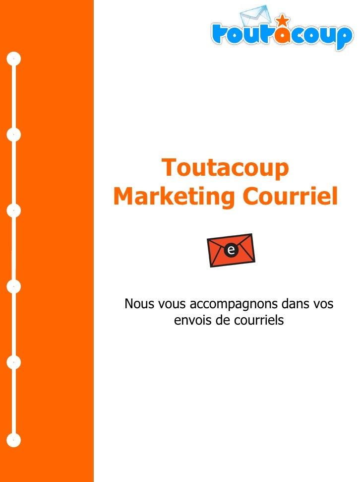 Toutacoup Marketing Courriel    Nous vous accompagnons dans vos        envois de courriels