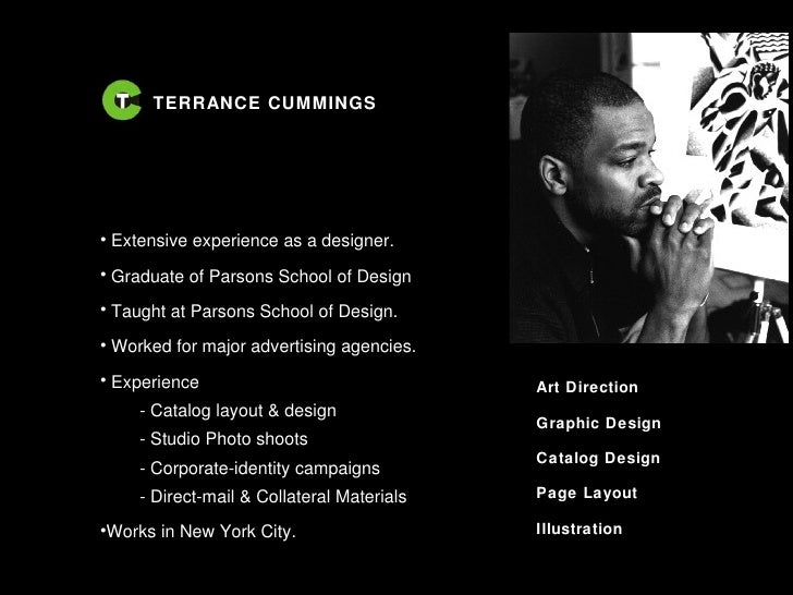TERRANCE CUMMINGS Art Direction Graphic Design Catalog Design Page Layout Illustration <ul><li>Extensive experience as a d...