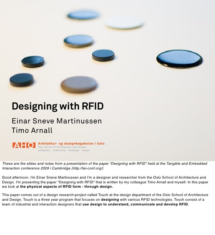 Designing with RFID      Einar Sneve Martinussen      Timo Arnall    These are the slides and notes from a presentation of...